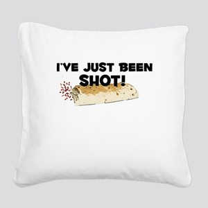 I've Just Been Shot Square Canvas Pillow