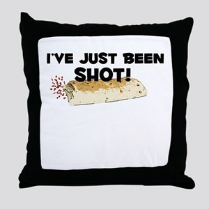 I've Just Been Shot Throw Pillow