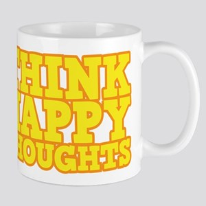 Be happy and think happy thoughts Mug