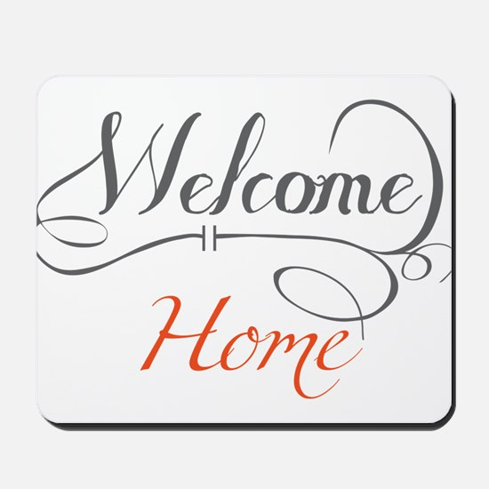 Welcome Home Mousepad