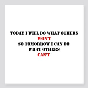 "DO WHAT OTHERS CAN'T Square Car Magnet 3"" x 3"""