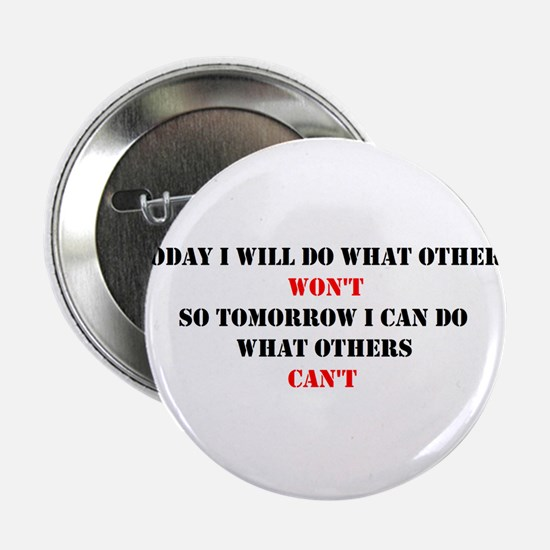 "DO WHAT OTHERS CAN'T 2.25"" Button"