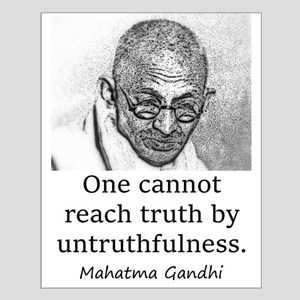 One Cannot Reach Truth - Mahatma Gandhi Posters