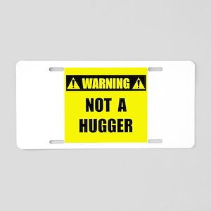 WARNING: Not A Hugger Aluminum License Plate