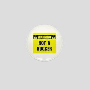 WARNING: Not A Hugger Mini Button