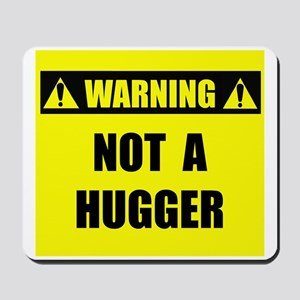 WARNING: Not A Hugger Mousepad