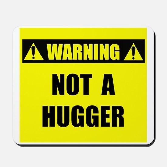 WARNING: Not A Hugger Mousepad