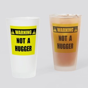 WARNING: Not A Hugger Drinking Glass