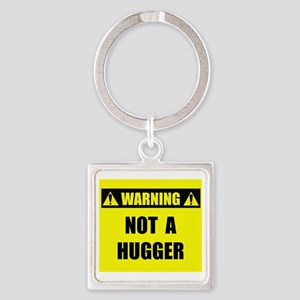 WARNING: Not A Hugger Square Keychain