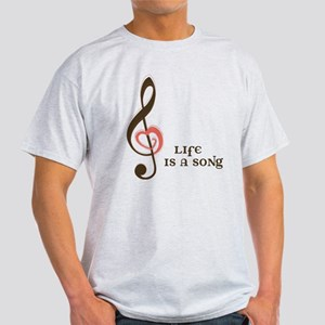 Life Is A Song Light T-Shirt