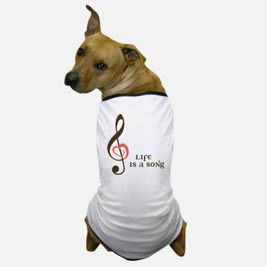 Life Is A Song Dog T-Shirt