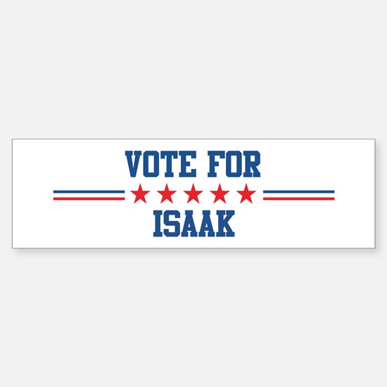 Vote for ISAAK Bumper Bumper Bumper Sticker