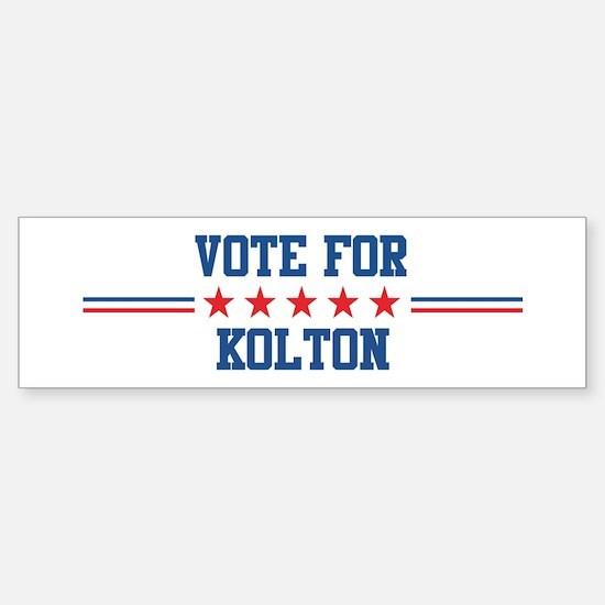Vote for KOLTON Bumper Bumper Bumper Sticker