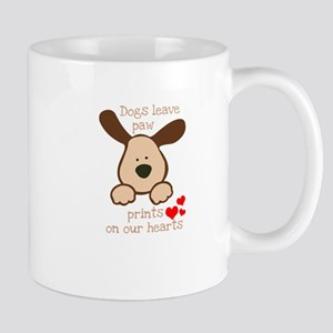 dogs leave paw prints on our hearts Mugs