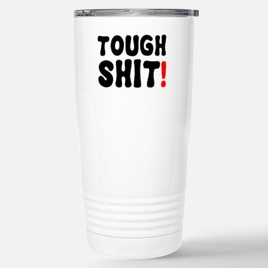 TOUGH SHIT! Stainless Steel Travel Mug