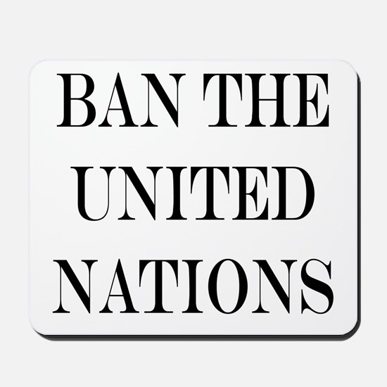 Ban the United Nations Mousepad