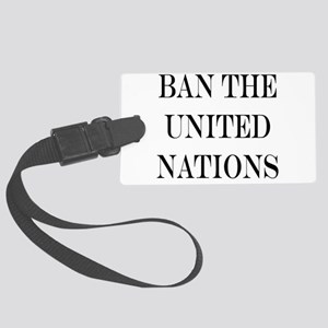 Ban the United Nations Large Luggage Tag