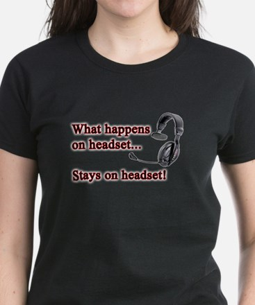 What Happens On Headset... Women's Dark T-Shirt