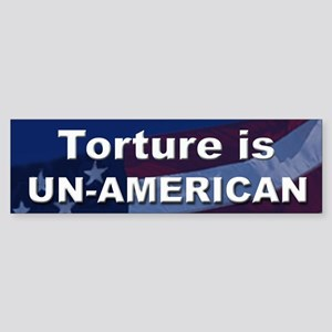 Torture is un-American bumper sticker
