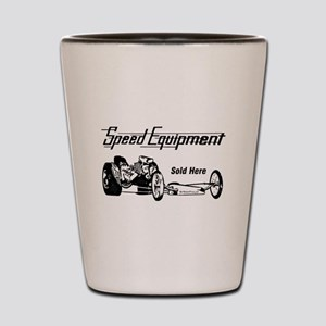 Speed Equipment sold here-1 Shot Glass