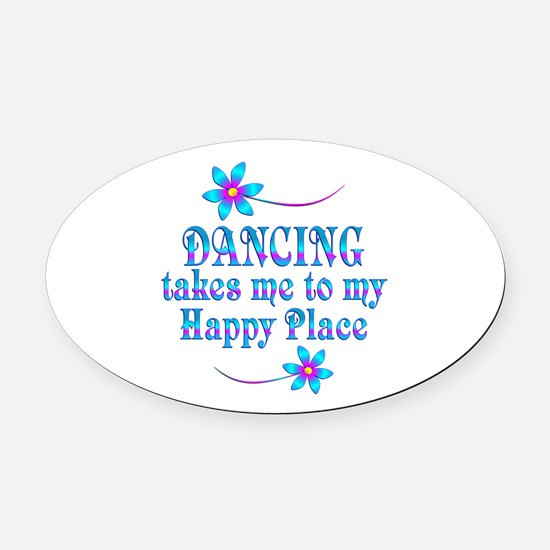 Dancing My Happy Place Oval Car Magnet