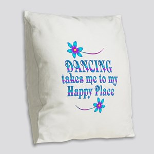 Dancing My Happy Place Burlap Throw Pillow
