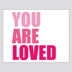 You Are Loved Small Poster