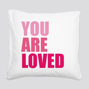 You Are Loved Square Canvas Pillow