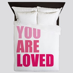 You Are Loved Queen Duvet