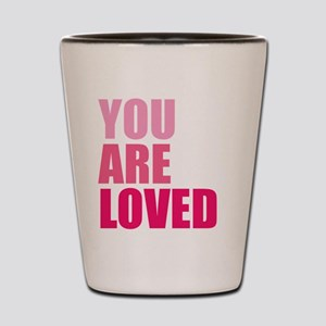You Are Loved Shot Glass