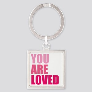 You Are Loved Square Keychain