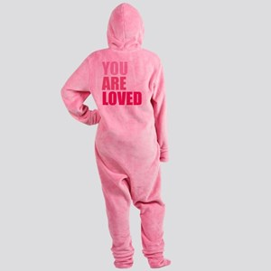 You Are Loved Footed Pajamas