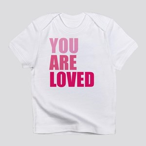 You Are Loved Infant T-Shirt