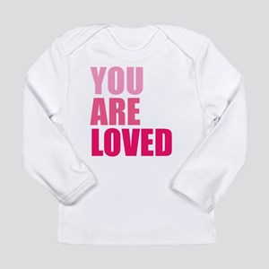 You Are Loved Long Sleeve Infant T-Shirt