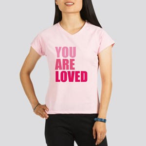You Are Loved Performance Dry T-Shirt