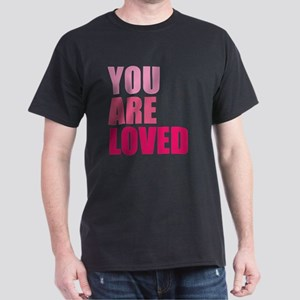 You Are Loved Dark T-Shirt