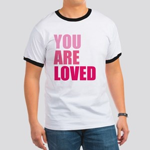 You Are Loved Ringer T