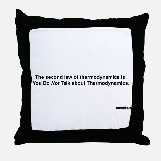 2d Law of Thermodynamics Throw Pillow