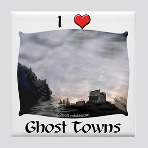I Love Ghost Towns (#1) Tile Coaster