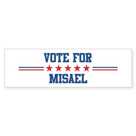 Vote for MISAEL Bumper Sticker