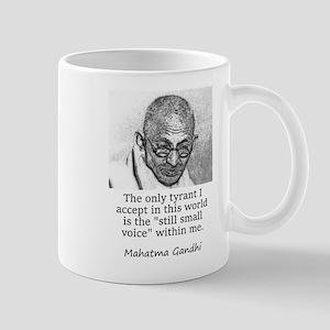 The Only Tyrant I Accept - Mahatma Gandhi Mugs