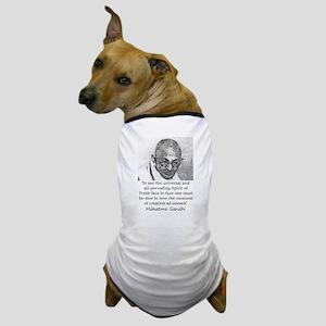 To See The Universal - Mahatma Gandhi Dog T-Shirt