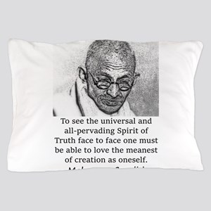 To See The Universal - Mahatma Gandhi Pillow Case