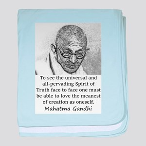 To See The Universal - Mahatma Gandhi baby blanket