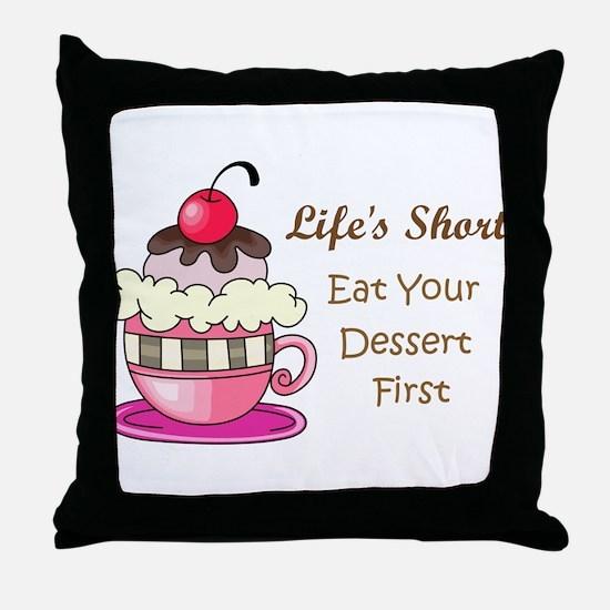 Life's Short Throw Pillow