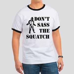 Dont sass the Squatch Ringer T