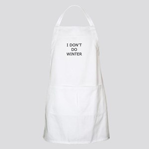 I Don't Do Winter - Can't Stand it! Apron
