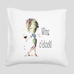 Wine oclock! Square Canvas Pillow