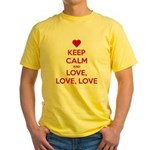 Keep Calm and Love love love Yellow T-Shirt