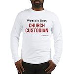 World's Best Church Custodian Long Sleeve T-Shirt